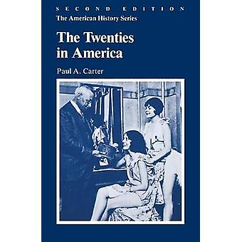 The Twenties in America (2nd Revised edition) by Paul A. Carter - 978
