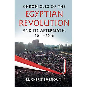 Chronicles of the Egyptian Revolution and its Aftermath - 2011-2016 - F