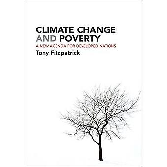 Climate Change and Poverty - A New Agenda for Developed Nations by Ton