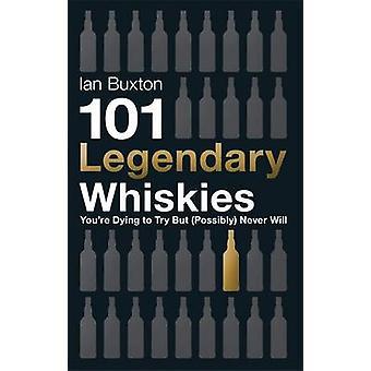 101 legendarnego whisky, You Dying spróbować, ale (ewentualnie) nigdy nie będzie