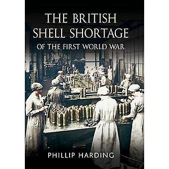 Les Britanniques Shell pénurie de la première guerre mondiale par Phillip Harding