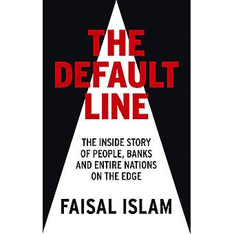 The Default Line - The Inside Story of People - Banks and Entire Natio