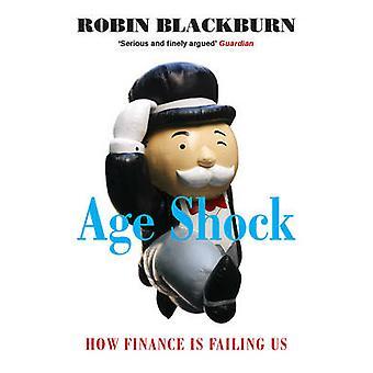 Alder chok - hvordan Finance svigter os af Robin Blackburn - 97818446776