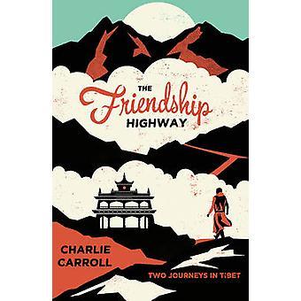 Friendship Highway - zwei Reisen in Tibet von Charlie Carroll - 97