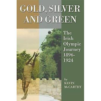 Guld - Silver och grön - irländska Olympic resan 1896-1924 av Kevin