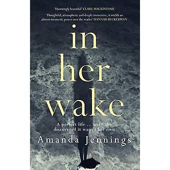 In Her Wake by Amanda Jennings - 9781910633298 Book