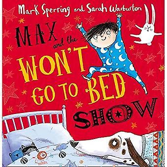 Max och de kommer inte att gå till säng Show