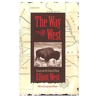 The Way to the West: Essays on the Central Plains