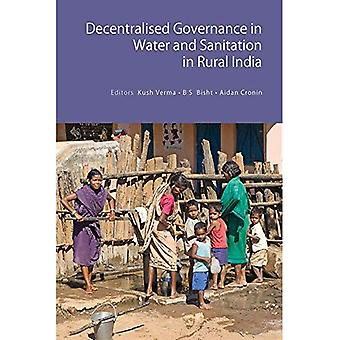 Decentralised Governance in Water and Sanitation in Rural India