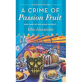 A Crime of Passion Fruit: A Bakeshop Mystery (Bakeshop Mysteries)
