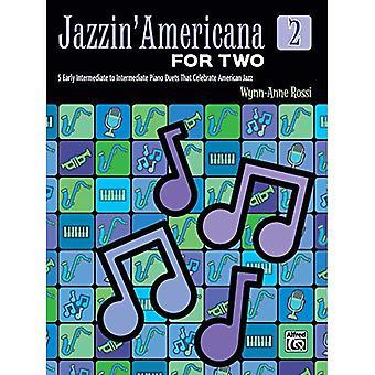 Jazzin' Americana for Two, Bk 2: 5 Early Intermediate� to Intermediate Piano Duets That Celebrate American Jazz