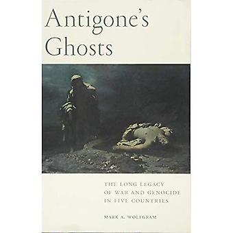 Fantômes de Antigone: le Long héritage de la guerre et de génocide dans cinq pays