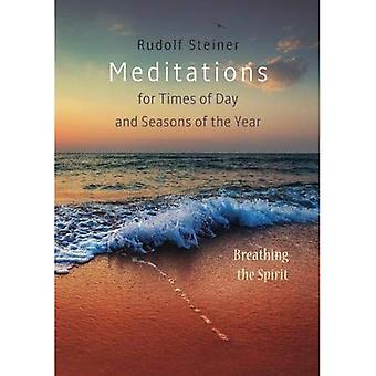 Meditations: for Times of Day and Seasons of the Year. Breathing the Spirit