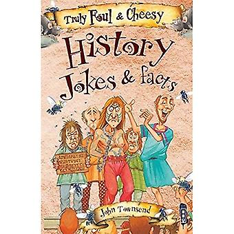 Truly Foul & Cheesy History Jokes and Facts Book (Truly Foul & Cheesy Joke Book)