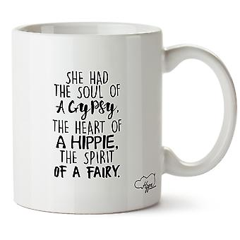 Hippowarehouse She Had The Soul Of A Gypsy, The Heart Of A Hippie, The Spirit Of A Fairy 10oz Mug Cup
