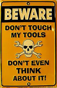 Don't Touch My Tools embossed metal sign   (ga)