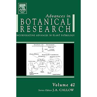 Advances in Botanical Research Incorporating Advances in Plant Pathology by Callow & J. A.