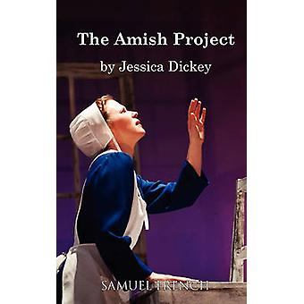The Amish Project by Dickey & Jessica