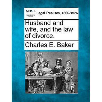 Man en vrouw en het conflictenrecht echtscheiding. door Baker & Charles E.