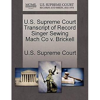 U.S. Supreme Court Transcript of Record Singer Sewing Mach Co v. Brickell by U.S. Supreme Court