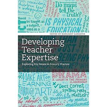 Developing Teacher Expertise by Sangster & Margaret