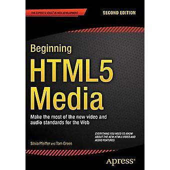 Anfang HTML5 Medien machen das Beste aus den neuen Video- und Audio-Standards für das Web von & Silvia Pfeiffer