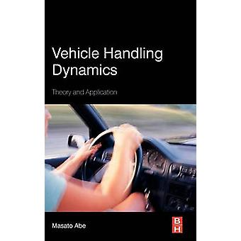 Vehicle Handling Dynamics Theory and Application by Abe & M.