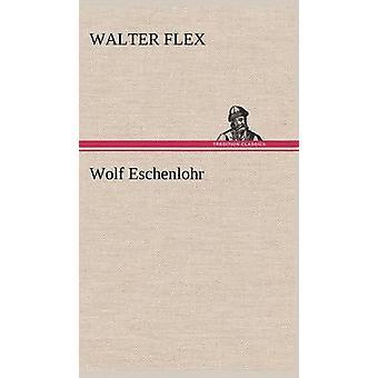 Wolf Eschenlohr by Flex & Walter