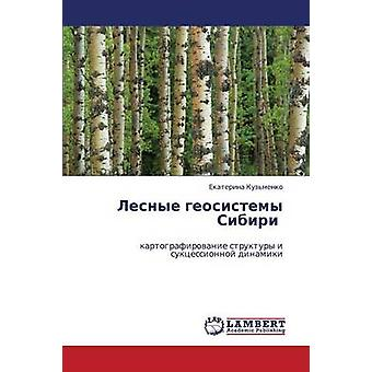 Lesnye Geosistemy Sibiri af Kuzmenko Ekaterina