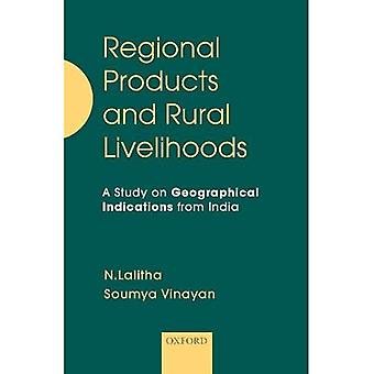 Regional Products and Rural� Livelihoods: A Study on Geographical Indications from India