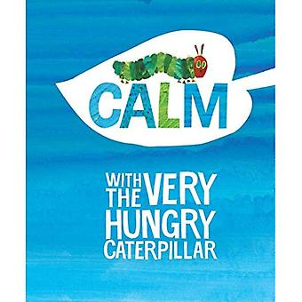 Calm with the Very Hungry Caterpillar (World of Eric Carle)