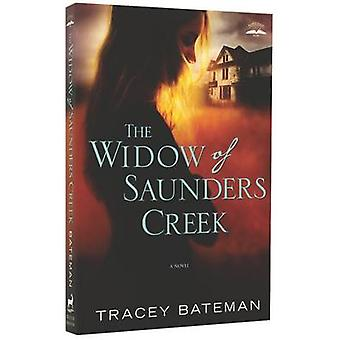 The Widow of Saunders Creek - A Novel by Tracey V. Bateman - 978030773