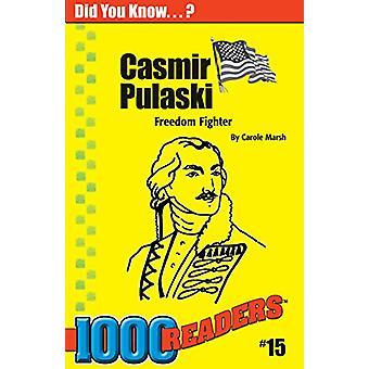 Casimir Pulaski - Freedom Fighter by Carole Marsh - 9780635014849 Book