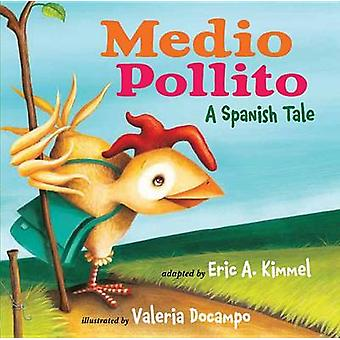 Medio Pollito - A Spanish Tale by Eric A Kimmel - Valeria Docampo - 97
