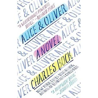 Alice & Oliver by Charles Bock - 9780812980424 Book