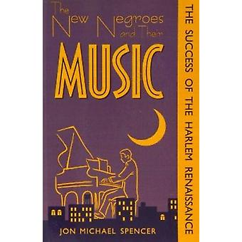 The New Negroes and Their Music - The Success of the Harlem Renaissanc
