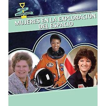 Mujeres En La Exploracion del Espacio (Women in Space) by Caitie McAn