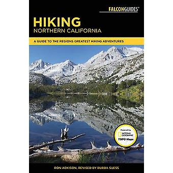 Hiking Northern California - A Guide to the Region's Greatest Hiking A