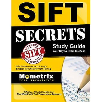Sift Secrets Study Guide - Sift Test Review for the U.S. Army's Select