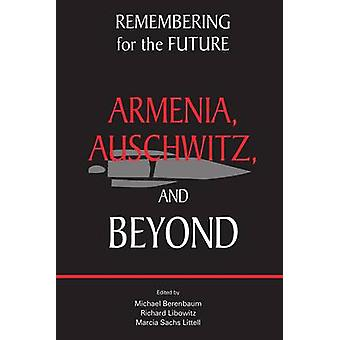 Remembering for the Future - Armenia - Auschwitz - and Beyond by Micha