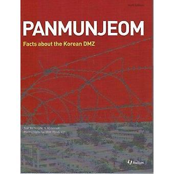Panmunjom - Facts About the Korean DMZ by Wayne A. Kirkbride - 9781565