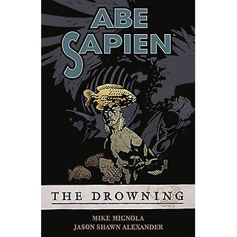 Abe Sapien Volume 1 - The Drowning by Mike Mignola - Jason Shawn Alexa