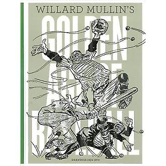 Willard Mullin's Golden Age of Baseball - Drawings 1934-1972 by Hal Br