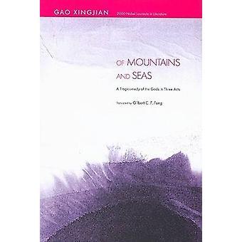 Av berg och hav-en tragikomedi av gudarna i tre akter av Xin