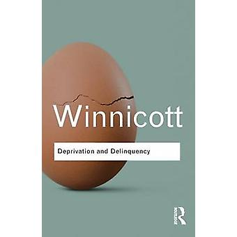 Deprivation and Delinquency by D. W. Winnicott - Clare Winnicott - Ra