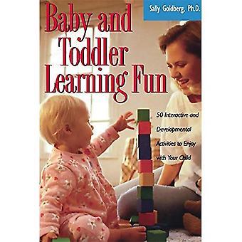 Baby-en peuter leren Fun: 50 interactieve en ontwikkelingsactiviteiten om met je kind van te genieten
