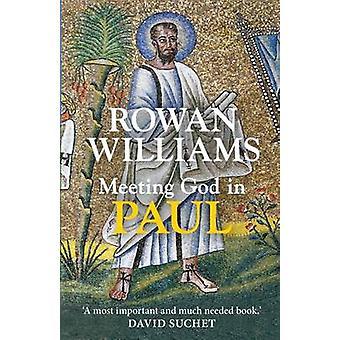 Meeting God in Paul by Williams & Rowan