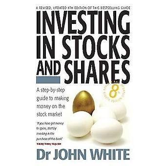 Investing in Stocks and Shares 9781845284534 by John White