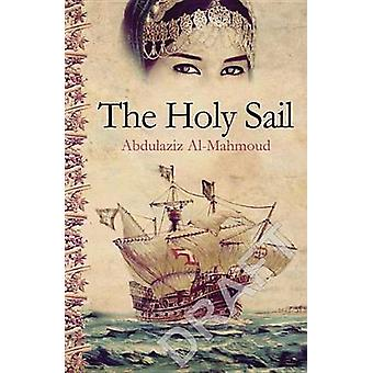The Holy Sail by Abdulaziz AlMahmoud & Karim Traboulsi