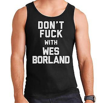 Dont Fuck With Wes Boreland Men's Vest